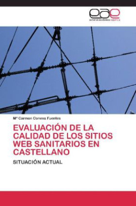 Evaluación de la Calidad de los Sitios Web Sanitarios en Castellano