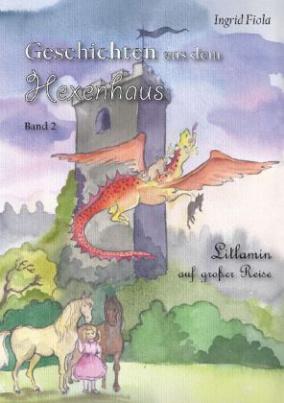 Geschichten aus dem Hexenhaus - Litlamin auf großer Reise