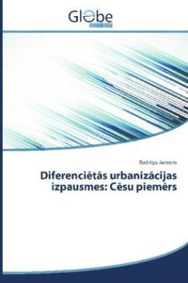 Diferenci t's urbaniz cijas izpausmes: C su piem rs