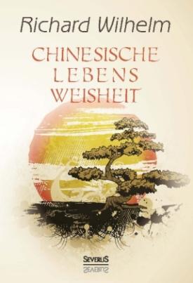 Chinesische Lebensweisheit