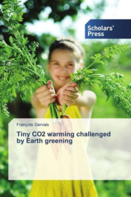 Tiny CO2 warming challenged by Earth greening