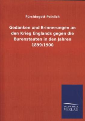 Gedanken und Erinnerungen an den Krieg Englands gegen die Burenstaaten in den Jahren 1899/1900