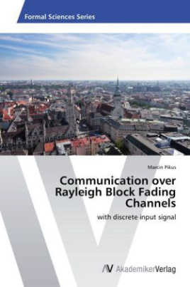 Communication over Rayleigh Block Fading Channels