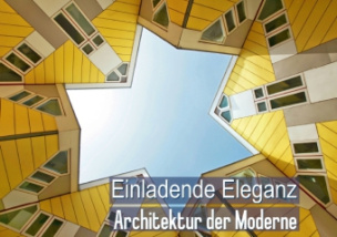 Architektur der Moderne Einladende Eleganz (Posterbuch DIN A2 quer)