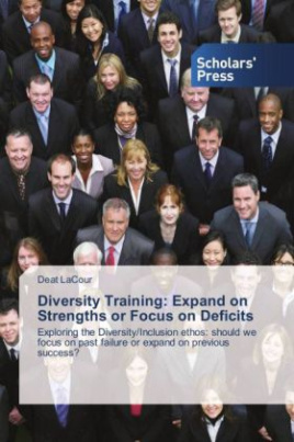 Diversity Training: Expand on Strengths or Focus on Deficits