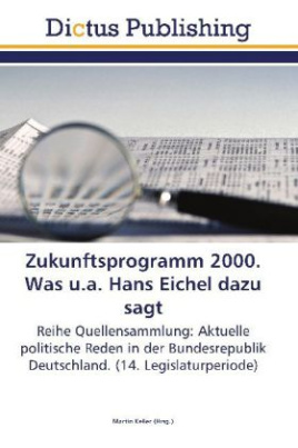 Zukunftsprogramm 2000. Was u.a. Hans Eichel dazu sagt