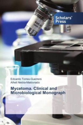 Mycetoma. Clinical and Microbiological Monograph