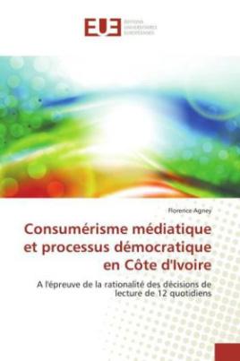 Consumérisme médiatique et processus démocratique en Côte d'Ivoire