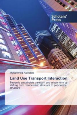 Land Use Transport Interaction