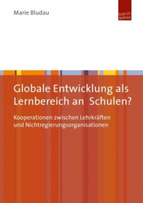Globale Entwicklung als Lernbereich an Schulen?