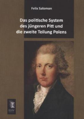Das politische System des jüngeren Pitt und die zweite Teilung Polens
