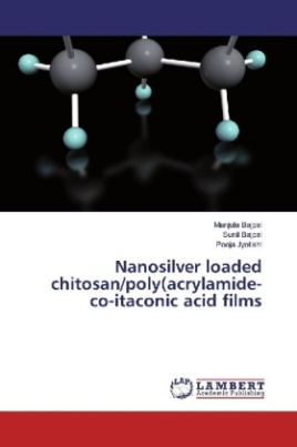 Nanosilver loaded chitosan/poly(acrylamide-co-itaconic acid films