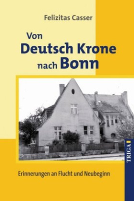 Von Deutsch Krone nach Bonn