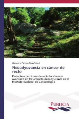 Neoadyuvancia en cáncer de recto
