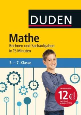 Mathe in 15 Minuten - Rechnen und Sachaufgaben 5.-7. Klasse