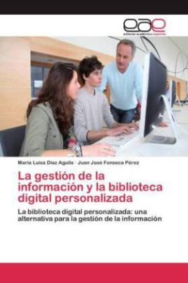 La gestión de la información y la biblioteca digital personalizada