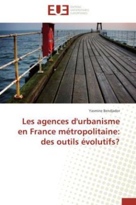 Les agences d'urbanisme en France métropolitaine: des outils évolutifs?