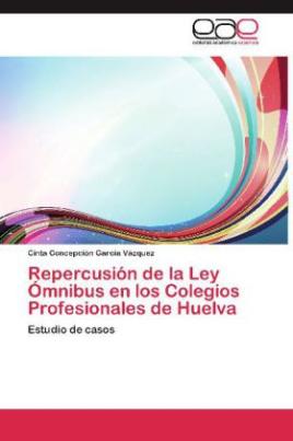 Repercusión de la Ley Ómnibus en los Colegios Profesionales de Huelva