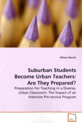 Suburban Students Become Urban Teachers: Are They  Prepared?