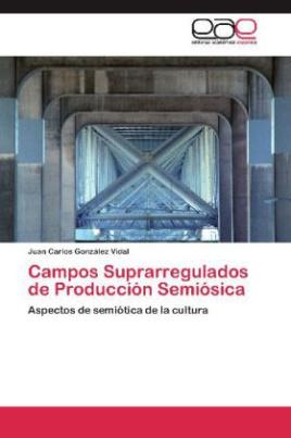 Campos Suprarregulados de Producción Semiósica