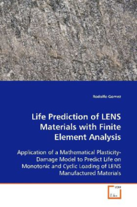 Life Prediction of LENS Materials with Finite Element Analysis