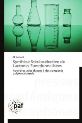 Synthèse Stéréosélective de Lactones Fonctionnalisées