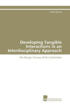 Developing Tangible Interactions in an Interdisciplinary Approach