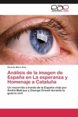 Análisis de la imagen de España en La esperanza y Homenaje a Cataluña