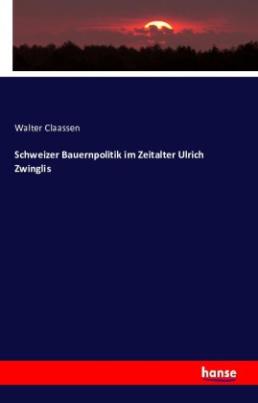 Schweizer Bauernpolitik im Zeitalter Ulrich Zwinglis