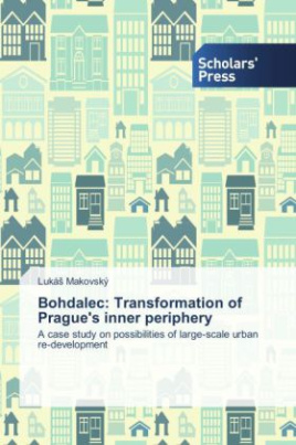 Bohdalec: Transformation of Prague's inner periphery