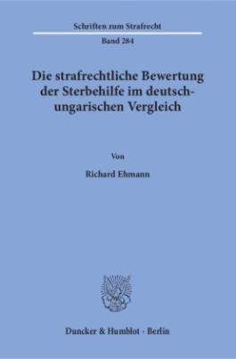 Die strafrechtliche Bewertung der Sterbehilfe im deutsch-ungarischen Vergleich