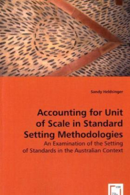 Accounting for Unit of Scale in Standard Setting Methodologies
