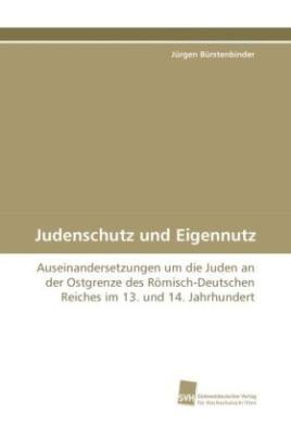Judenschutz und Eigennutz