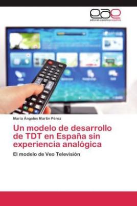 Un modelo de desarrollo de TDT en España sin experiencia analógica
