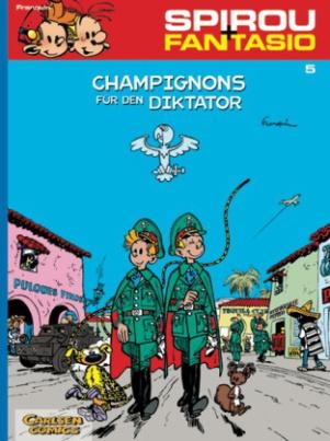 Spirou + Fantasio - Champignons für den Diktator