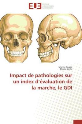 Impact de pathologies sur un index d évaluation de la marche, le GDI