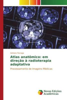 Atlas anatômico: em direção à radioterapia adaptativa