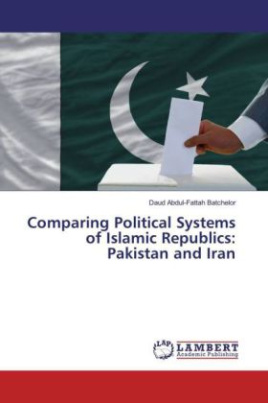 Comparing Political Systems of Islamic Republics: Pakistan and Iran