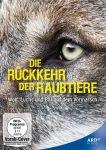 Die Rückkehr der Raubtiere - Wolf, Luchs und Bär auf dem Vormarsch