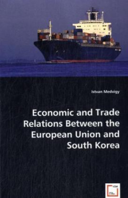 Economic and Trade Relations Between the European Union and South Korea