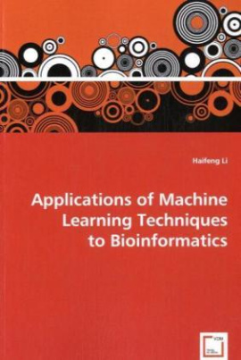 Applications of Machine Learning Techniques toBioinformatics