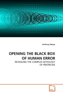 OPENING THE BLACK BOX OF HUMAN ERROR