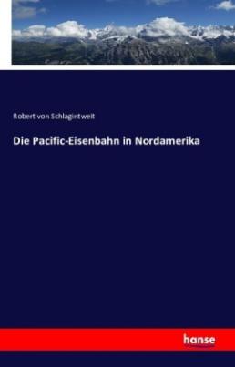 Die Pacific-Eisenbahn in Nordamerika