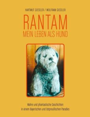 Rantam. Mein Leben als Hund