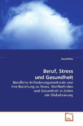 Beruf, Stress und Gesundheit