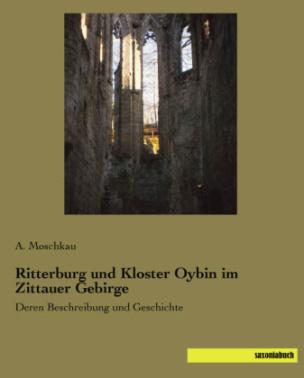 Ritterburg und Kloster Oybin im Zittauer Gebirge