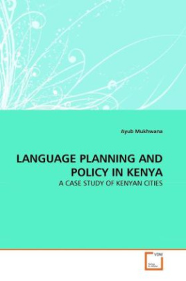 LANGUAGE PLANNING AND POLICY IN KENYA