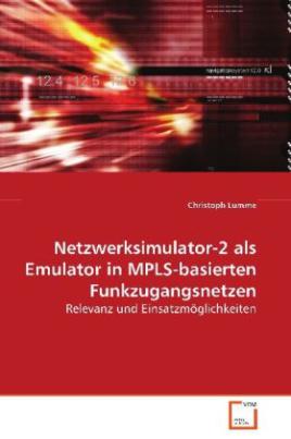 Netzwerksimulator-2 als Emulator in MPLS-basierten Funkzugangsnetzen
