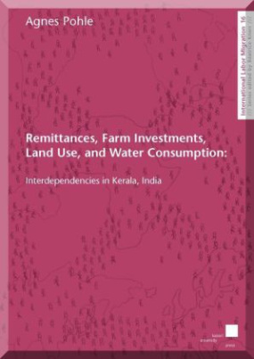 Remittances, Farm Investments, Land Use, and Water Consumption: Interdependencies in Kerala, India