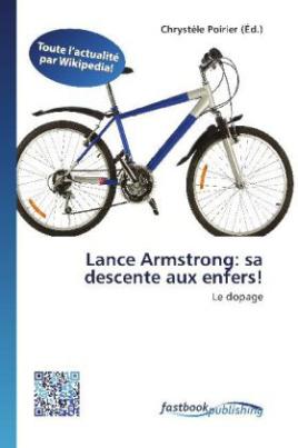 Lance Armstrong: sa descente aux enfers!